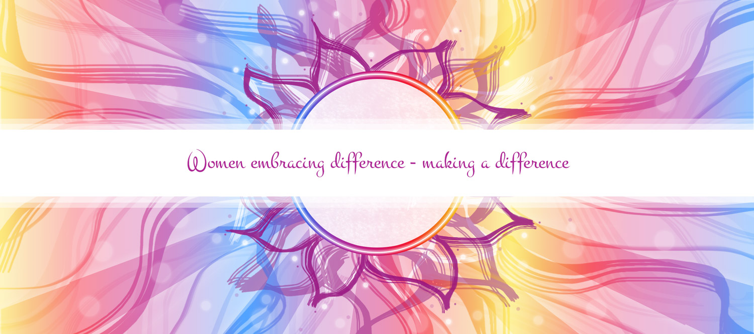 Women's Wellbeing: Women embracing difference - making a difference.